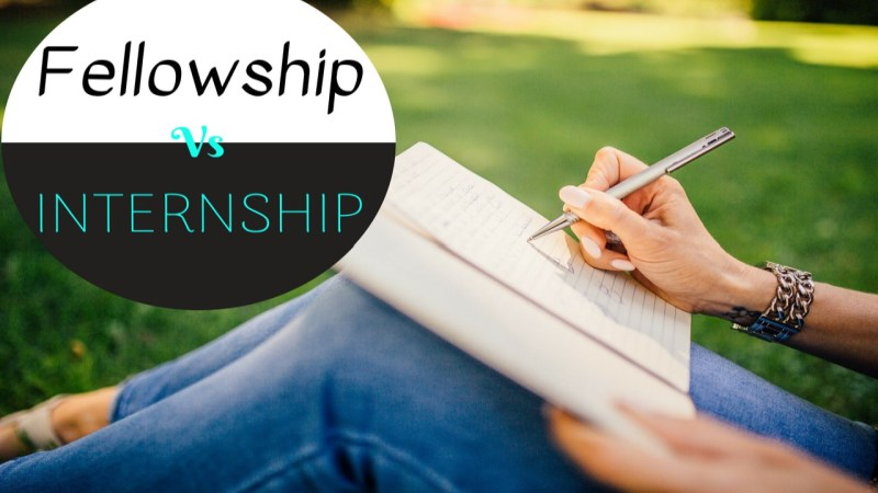Difference Between Internship and Fellowship