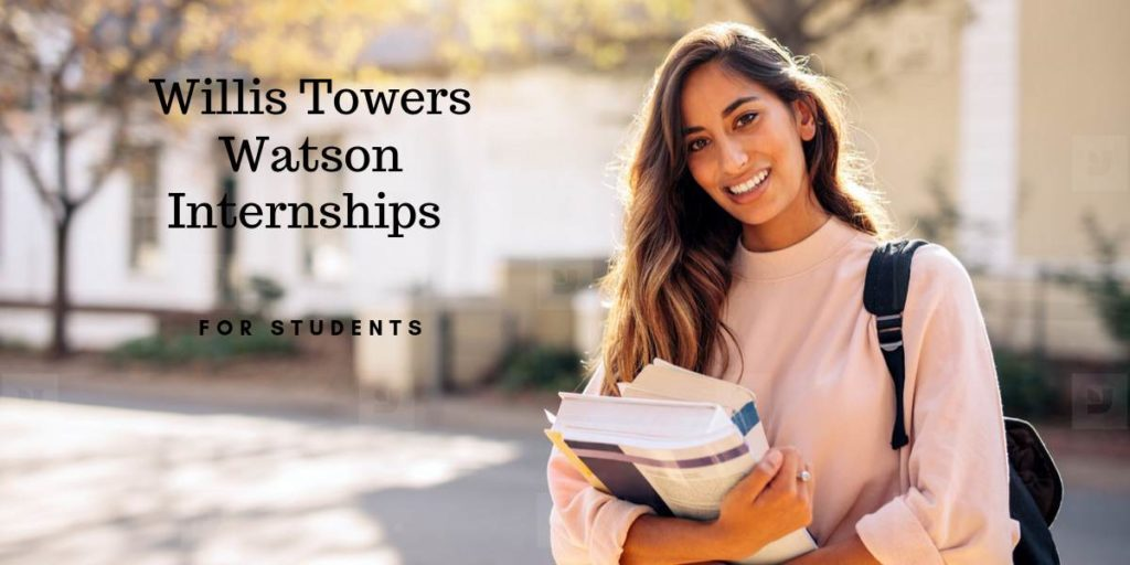 Willis Towers Watson Internships for 2019-20
