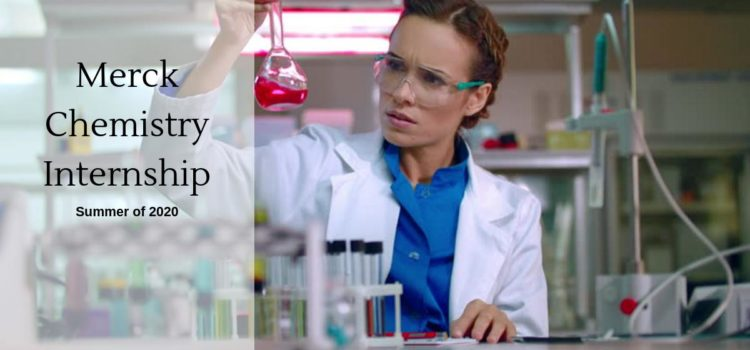Merck Chemistry Internship for Summer 2020