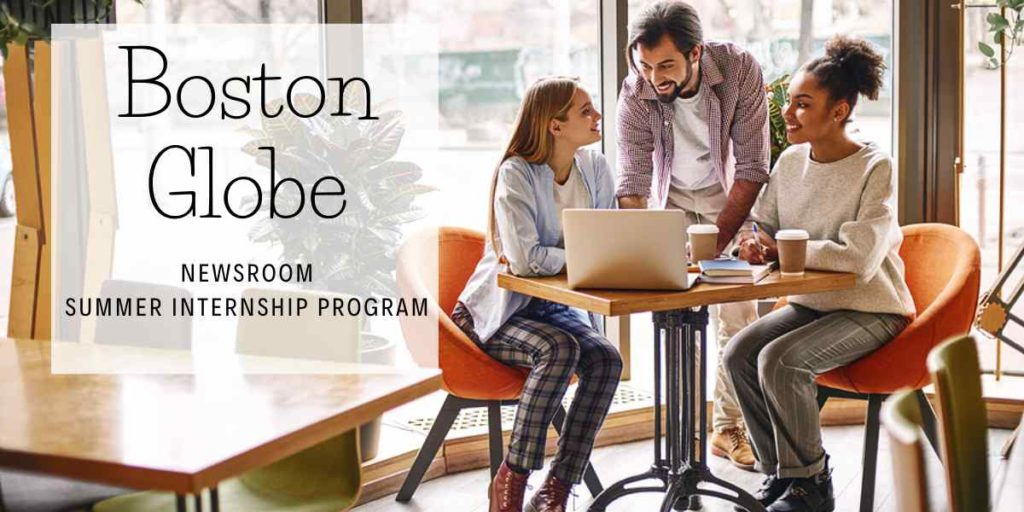 Boston Globe Newsroom Summer Internship Program