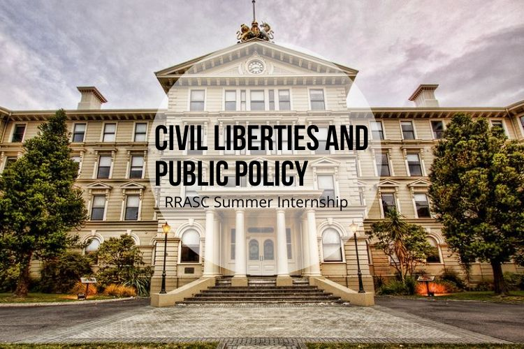 Civil Liberties and Public Policy RRASC Summer Internship