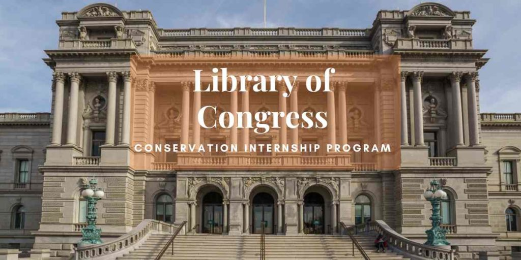 Library of Congress Paid Conservation Internship (Domestic + International Students)