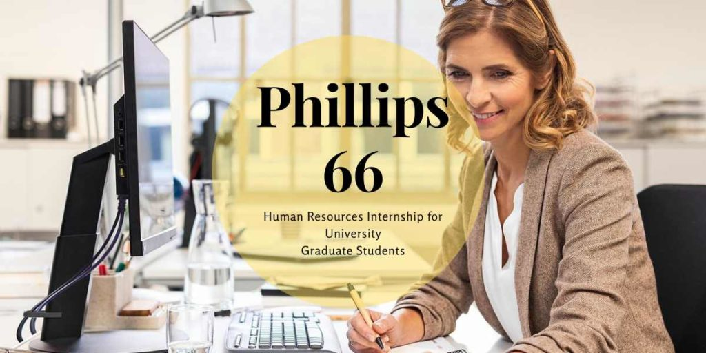 Phillips 66 Human Resources Internship for University Graduate Students