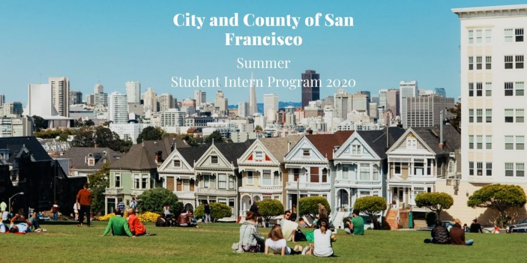 The City and County of San Francisco Summer Student Intern Program 2020