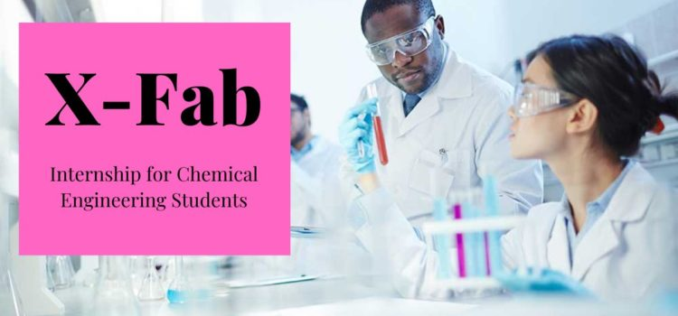 X-Fab Internship for Chemical Engineering Students
