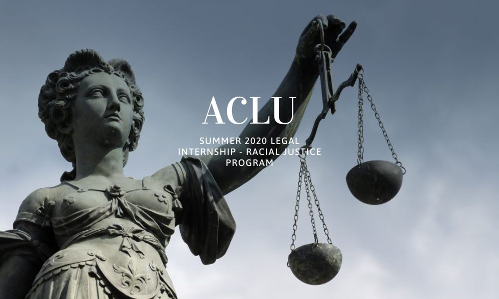 ACLU Summer 2020 Legal Internship - Racial Justice Program