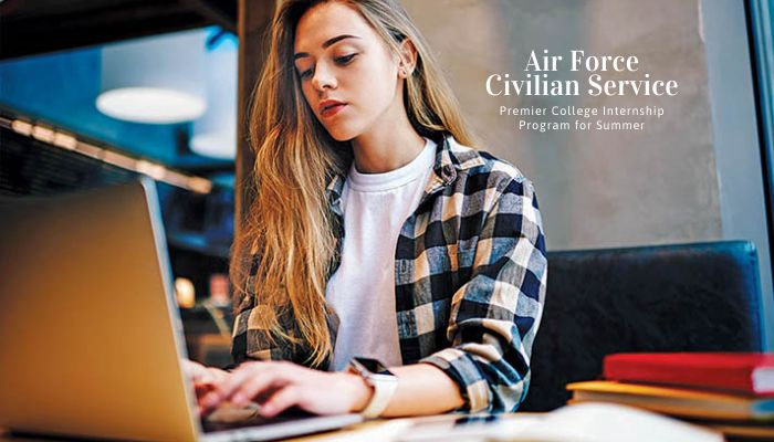 Air Force Civilian Service Premier College Internship Program for Summer