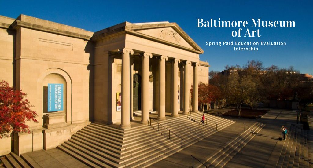 Baltimore Museum of Art Spring Paid Education Evaluation Internship