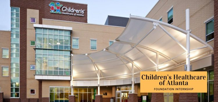 Children's Healthcare of Atlanta Foundation Internship