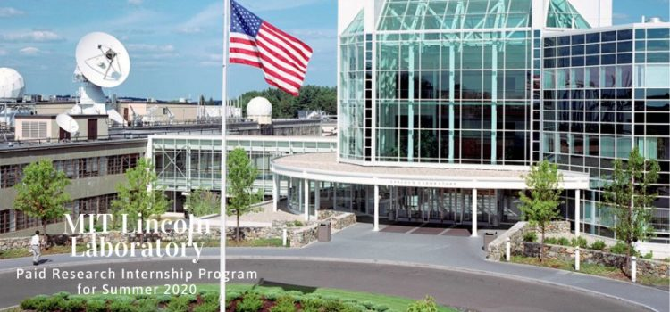 MIT Lincoln Laboratory Paid Research Internship Program for Summer 2020