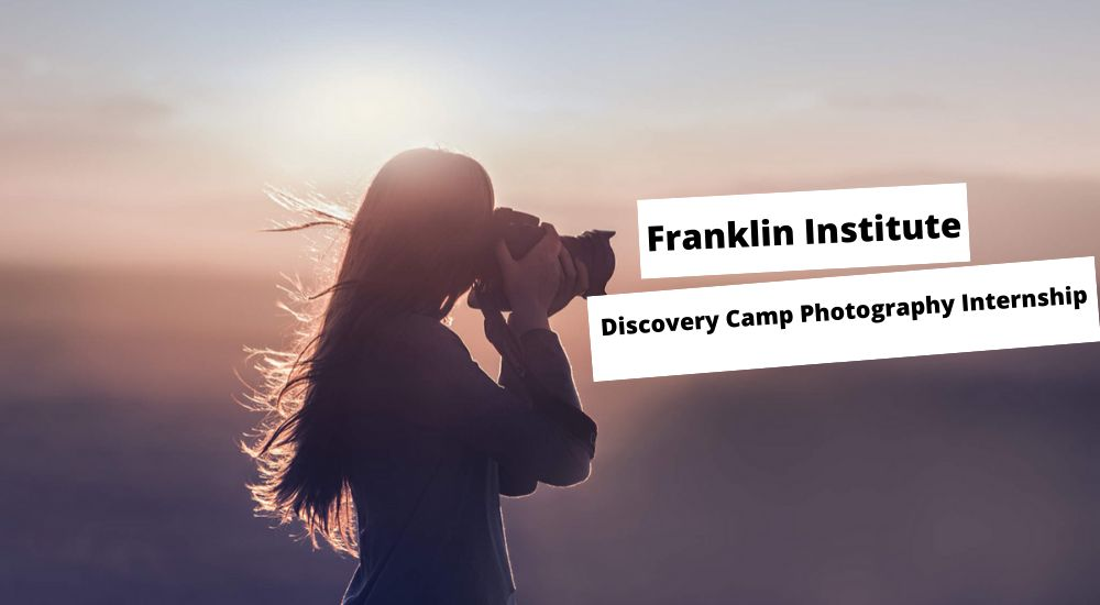 Franklin Institute Discovery Camp Photography Internship