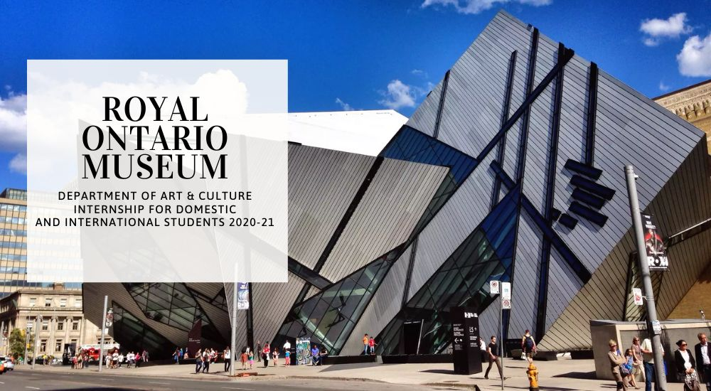 Royal Ontario Museum Department of Art & Culture Internship for Domestic and International Students 2020-21